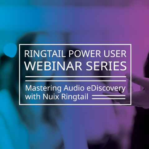Mastering Audio eDiscovery with Nuix Ringtail