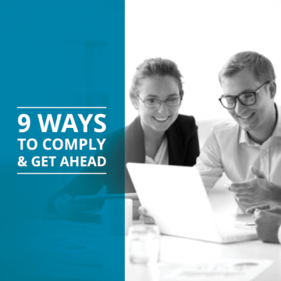 9 Ways to Comply and Get Ahead