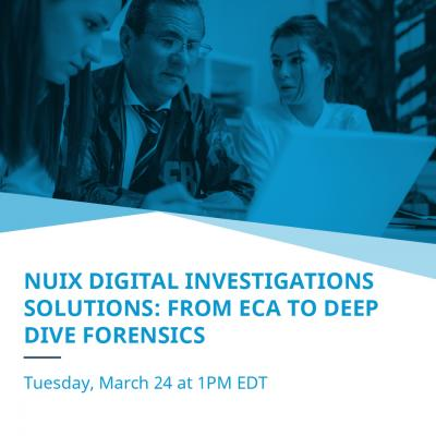 Nuix Digital Investigations Solutions: From ECA to Deep-Dive Forensics