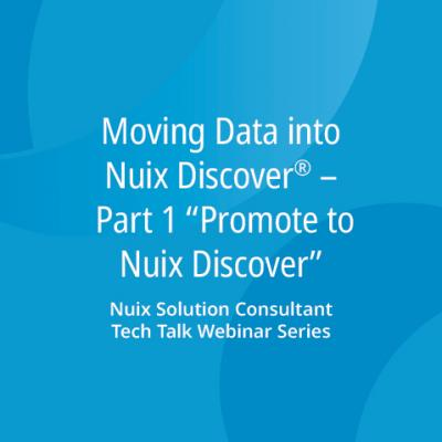 "Moving Data Into Nuix Discover – Part 1 ""Promote to Discover"""