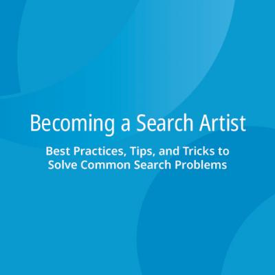 Becoming a Search Artist: Best Practices to Solve Common Search Problems